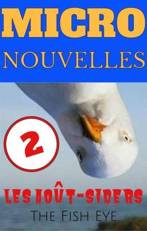 Micro Nouvelles II - Les août-siders by TheFishEye