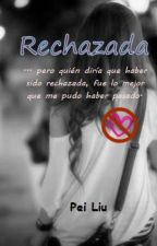 Rechazada (En pausa) by PeiLiuL