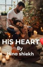 HiS HEART❤( complete) by hinashiekhfff