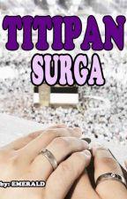 TITIPAN SURGA by temanpena