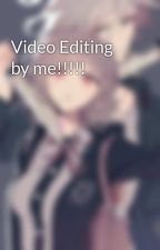 Video Editing by me!!!!! by _BeckyLook_
