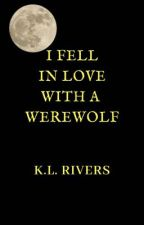 I fell in love with a Werewolf (Completed) by kathiel12
