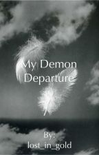 My Demon Departure by lost_in_gold