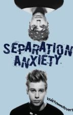 Separation Anxiety *complete* by louistommolover23