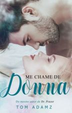 Me Chame de Donna by TomAdamsz