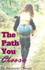 The Path You Choose by lower-east-side