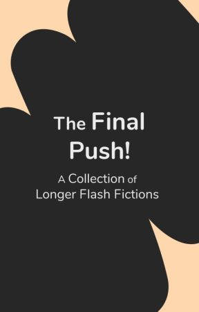 Flash Fiction - The Final Push! 500-1000! by flashfic