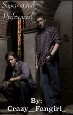 Supernatural Preferences and Imagines by Crazy__Fangirl_