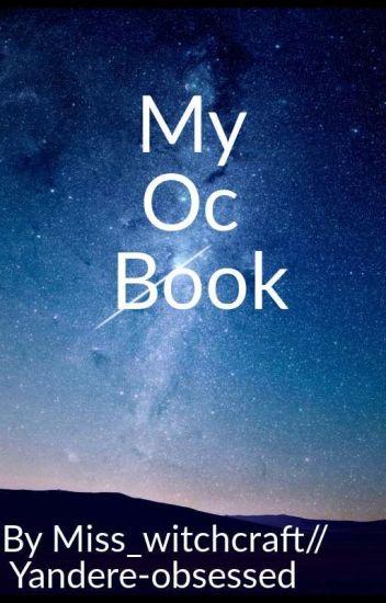 My Oc Book - Yandere-Obsessed - Wattpad