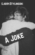 A Joke |Larry.Stylinson| by briloves_1d