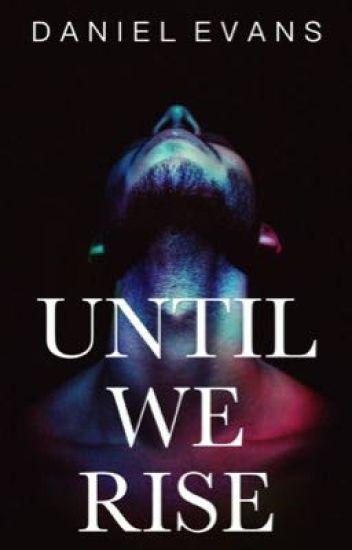 Until We Rise