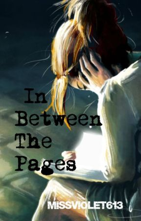 In Between The Pages by missviolet613