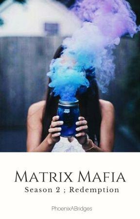 matrix mafia[s2] » redemption by PhoenixABridges