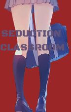 Seduction Classroom ❧ [NSFW] by 1800-CatchTheseHandS