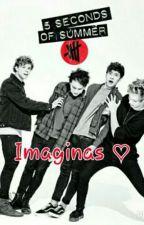 Imaginas 5SOS <3 by _Scarliwis_