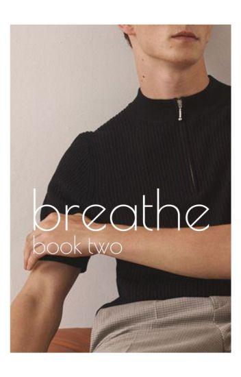 Breathe [bxb]