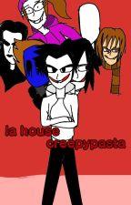 la house creepypasta by seku26