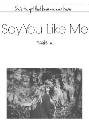 Say You Like Me by cherrycolacalum