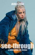 see-through • Billie Eilish by BillieLimbo
