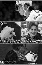 I love you || Jack Hughes by neajessica