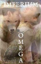 IMPERIUM OMEGA  *IMPERIUM Trilogy* by Valymaumau