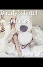 Daddy's hotel princess  by Littlestbaby