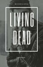 Living Dead |2° parte| by xxMissMidnightxx