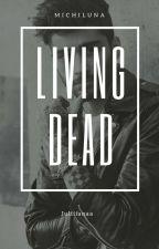 Living Dead |2° parte| by xxMissMidnightxx