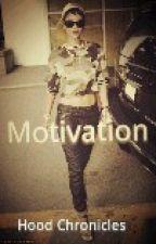 Hood Motivation by LeleSkinny12