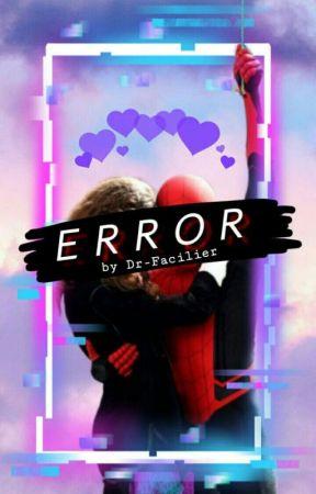 ERROR • Peter Parker x reader by Dr-Facilier