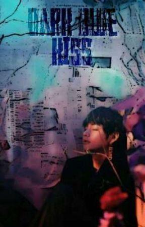 Dark Blue kiss -KV / OneShot  by taekookiegirl