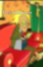 Delucidazione by adamalnonsocosa