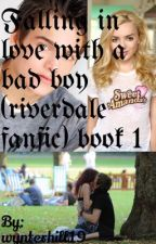 Falling in love with a bad boy (riverdale fanfic) book 1 by wynterhill19