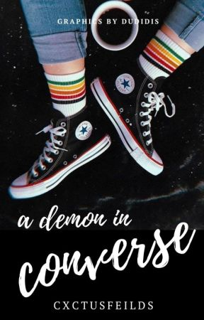 A Demon In Converse by CxctusFeilds