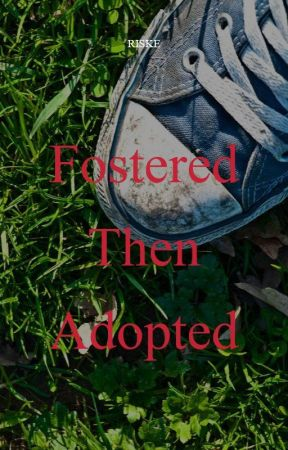Fostered Then Adopted by AKRiske15