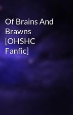 Of Brains And Brawns [OHSHC Fanfic] by BrightSpark4