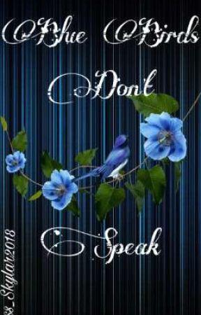 Blue Birds Don't Speak by Jess_Skylar2018