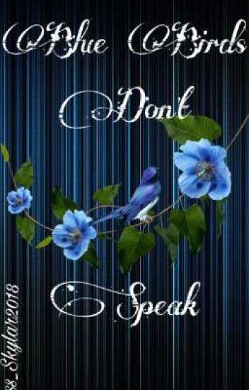 Blue Birds Don't Speak