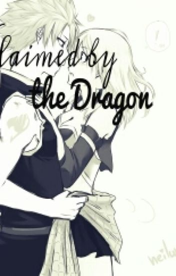 Claimed by the Dragon | NatsuXReader Lemon