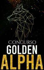 Concurso Golden Alpha  by AlphaReaderProjeto