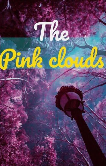 THE PINK CLOUDs