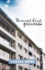 Buenos días, princesa. by VaneCallejeros