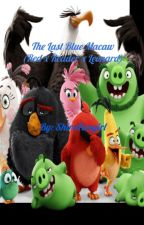 The Last Blue Macaw (Red x Reader x Leonard) by ShiraFangirl