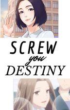 Screw You, Destiny by imafartingbanana