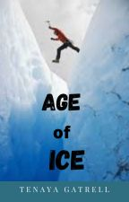 Age of Ice COMPLETED (Book #1 of the Winds of Time trilogy) by TenayaGatrell2
