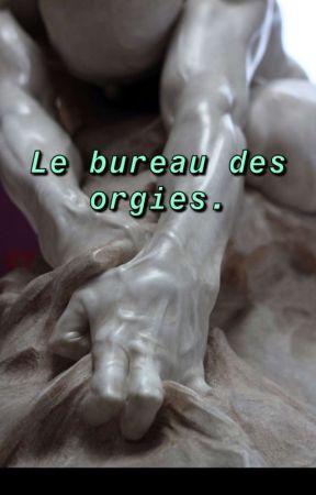 Le bureau des orgies.  by i_am_William
