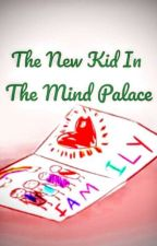 The New Kid In The Mind Palace ||A Sander Sides Fanfic|| (ON HOLD) by Hamiltrashcat