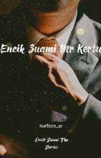 Encik Suami Mr Kertu (COMPLETED) by cikhoneyzara