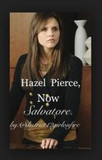 Hazel Pierce, now Salvatore. by district12girlonfire