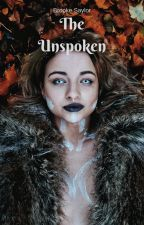 The Unspoken by brooke_saylor85